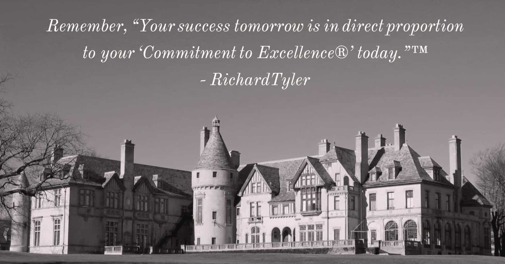 "Mansions - Newport Rhode Island - Remember, ""Your success tomorrow is in direct proportion to your 'Commitment to Excellence®' today.""™ - Richard Tyler - black and white version"