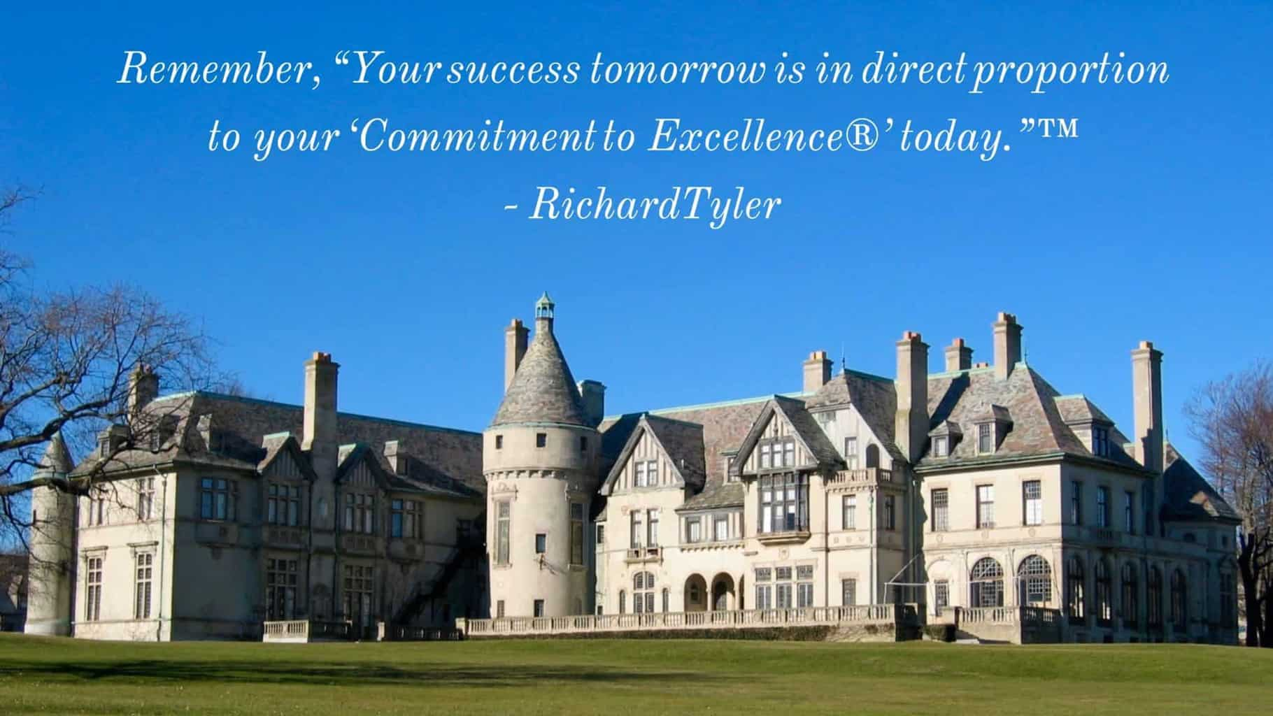 """Newport Rhode Island - Remember, """"Your success tomorrow is in direct proportion to your 'Commitment to Excellence®' today.""""™ - Richard Tyler - color version"""