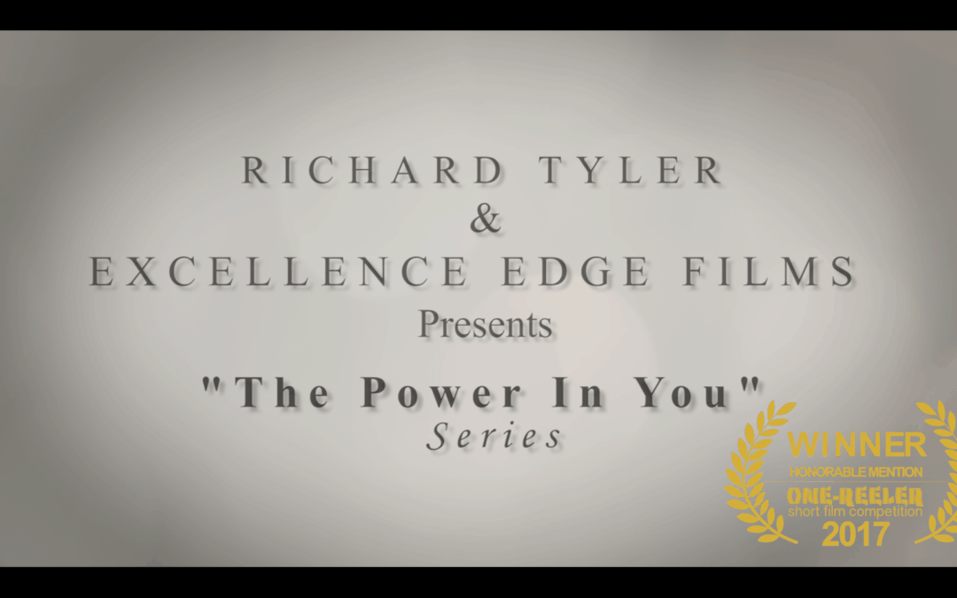 """The Power of Words"" From Richard Tyler and Excellence Edge Films Wins Short Film Award"